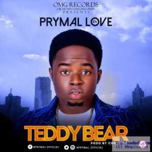 Prymal Love - Teddy Bear (Prod. By Chopstix)
